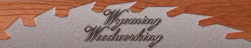 Wyoming Woodworking